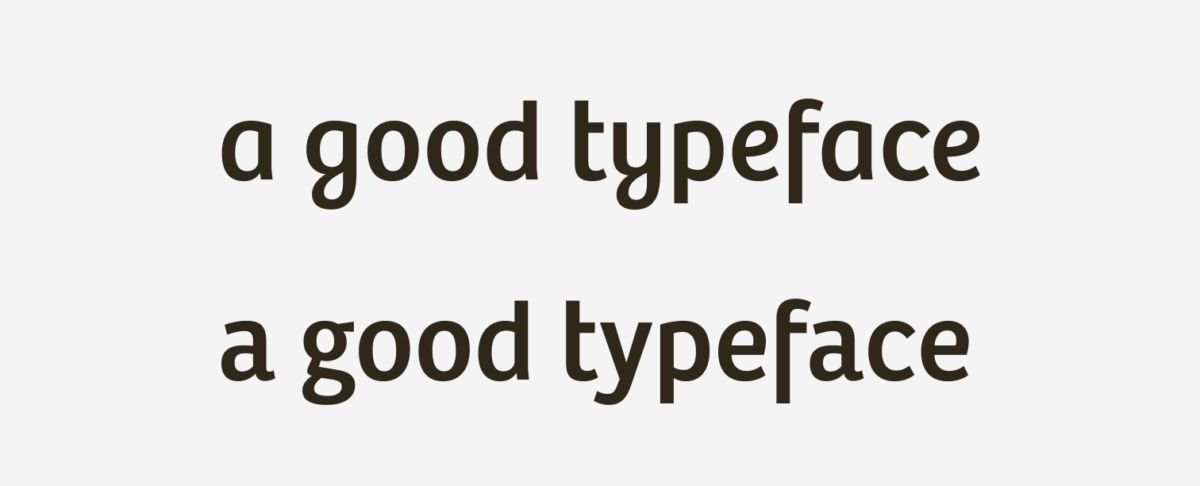 """The words """"a good typeface"""" shown without the stylistic alternates activated and with them"""