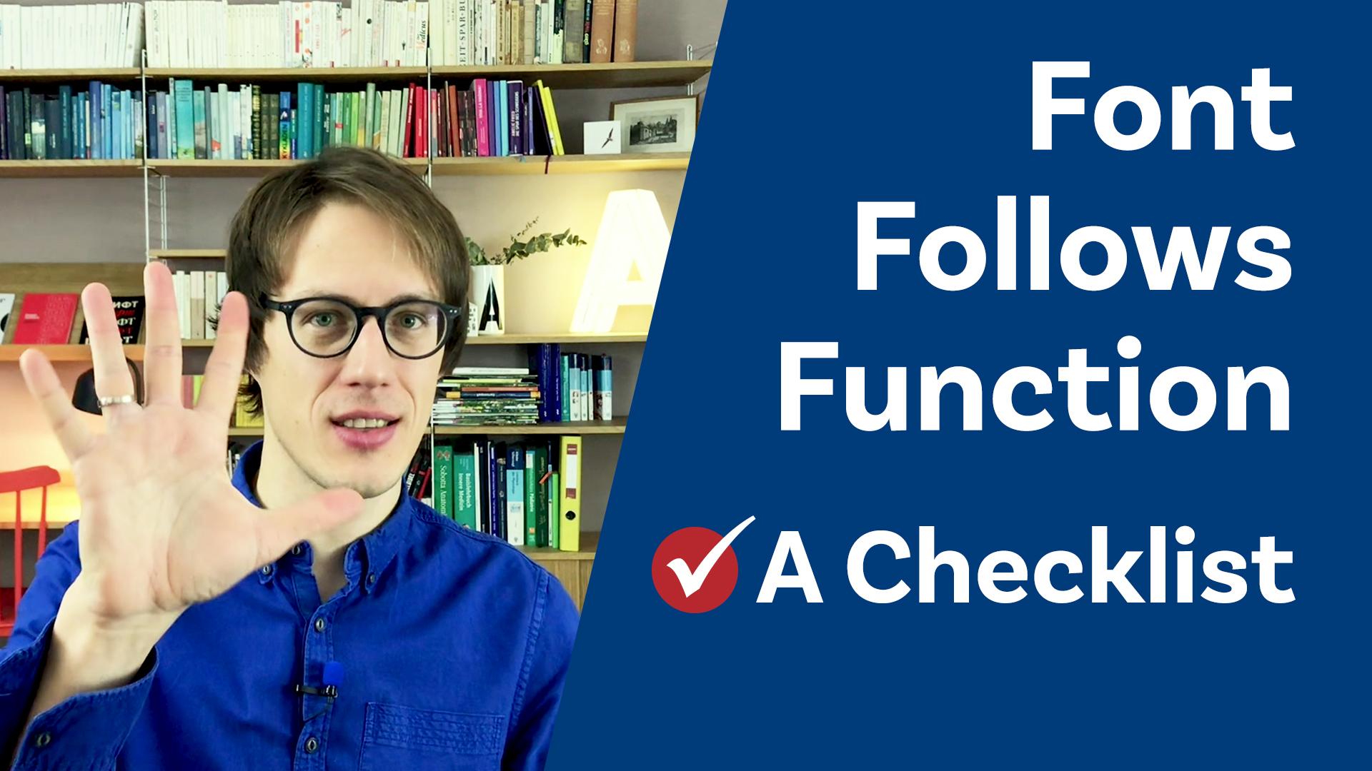 Font follows function, a checklist