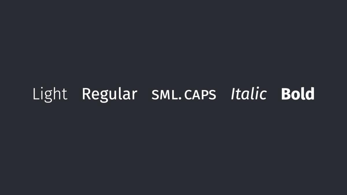 Light, Regular, Small Caps, Italic and Bold