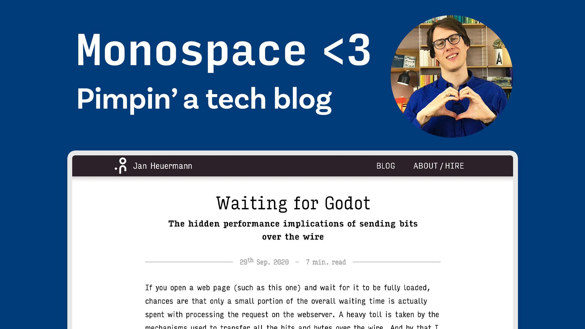 Monospace Love – Pimpin' a tech blog