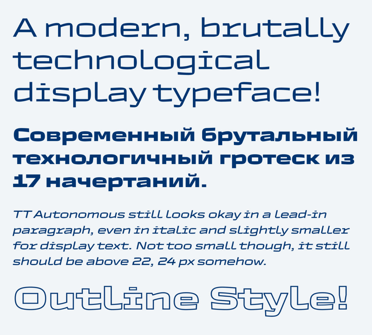 A modern, brutally technological display typeface! ??????????? ?????????? ????????????? ??????? ?? 17 ??????????.TT Autonomous still looks okay in a lead-in paragraph, even in italic and slightly smaller for display text. Not too small though, it still should be above 22, 24 px somehow. And an Outline Style!