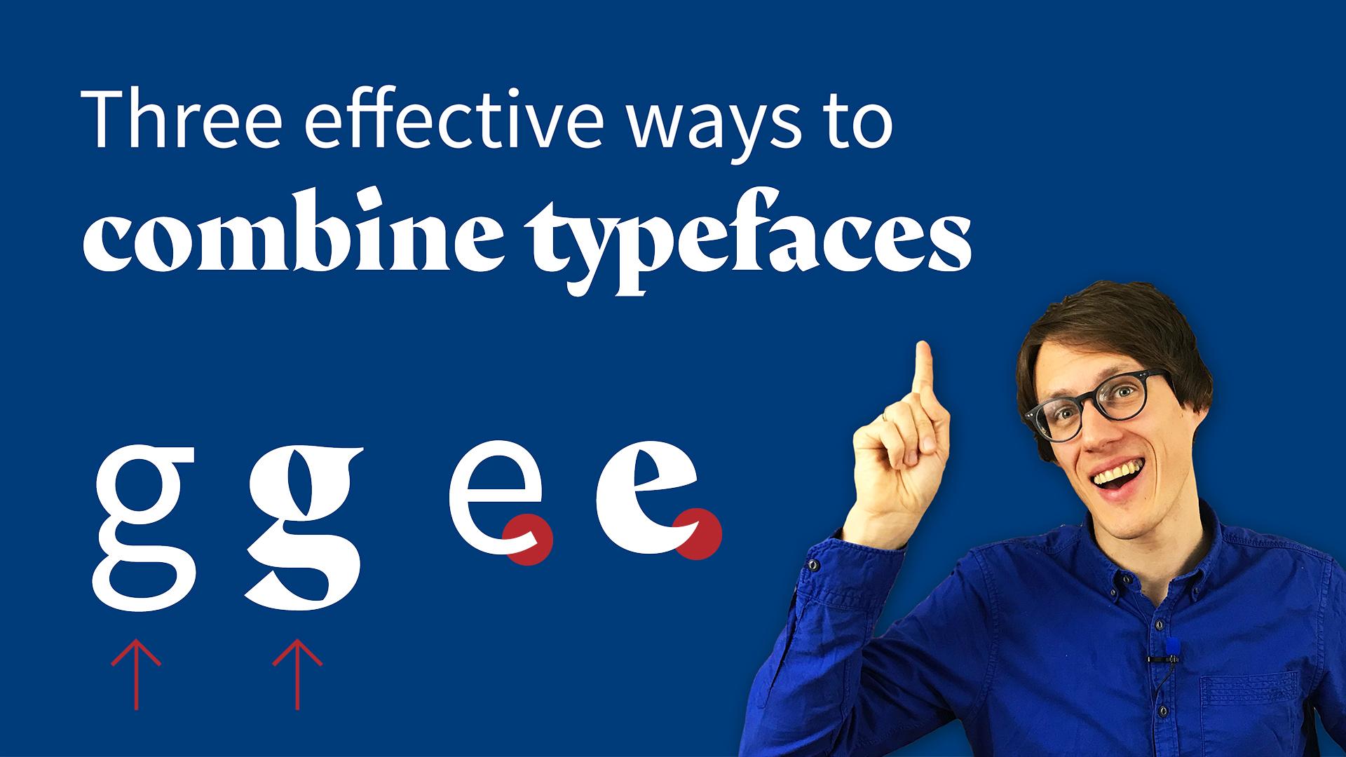 Three effective ways to combine typefaces