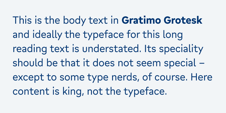 Some body text set in the more geometric Gratimo Grotesk