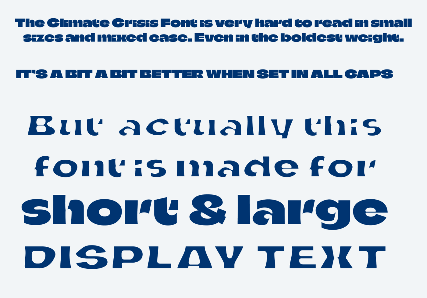 The Climate Crisis Font is very hard to read in small sizes and mixed case. Even in the boldest weight. It's a bit a bit better when set in All Caps. But  actually this font is made for short & large display text.